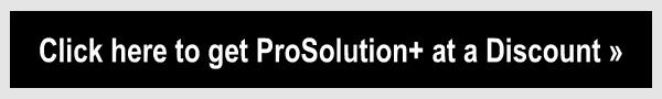 Click Here to Get ProSolution+ at a Discount