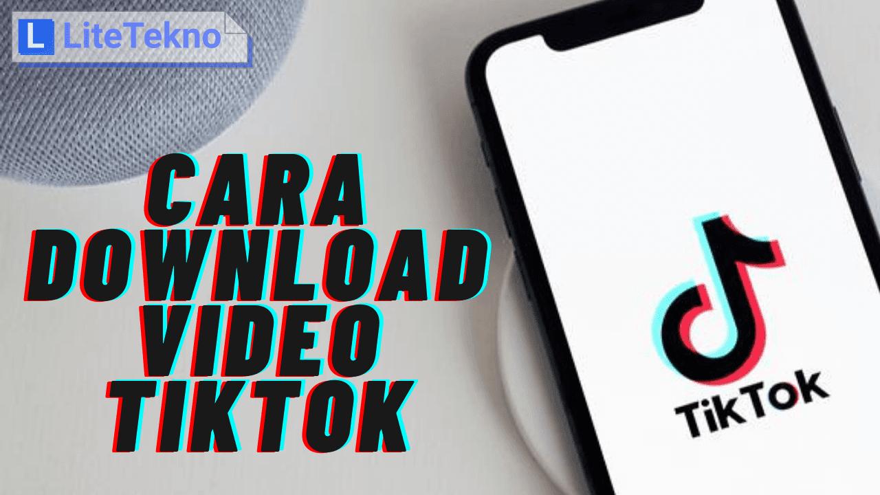 4 Cara Download Video Tiktok Tanpa Watermark Dan Aplikasi