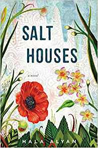 https://www.amazon.com/Salt-Houses-Hala-Alyan/dp/0544912586/ref=sr_1_1?ie=UTF8&qid=1499295206&sr=8-1&keywords=salt+houses+by+hala+alyan