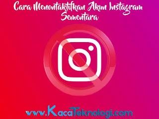 Cara Menghapus Akun Instagram Sementara/Permanen dan Mengaktifkannya Kembali