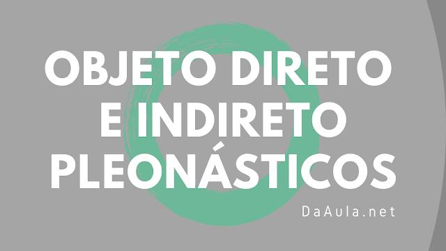 Língua Portuguesa: Objeto direto e Indireto Pleonásticos
