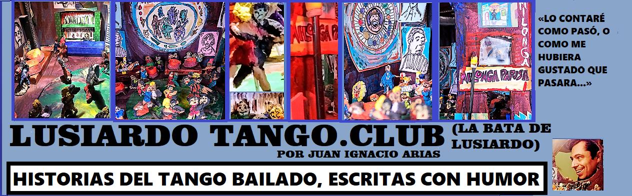 LUSIARDO TANGO.CLUB(La bata de Lusiardo)