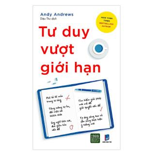 Cuốn Sách Giúp Bạn Phá Bỏ Lối Mòn Tư Duy, Tìm Kiếm Giải Pháp Mới Mẻ Để Giải Quyết Mọi Vấn Đề: Tư Duy Vượt Giới Hạn ebook PDF EPUB AWZ3 PRC MOBI