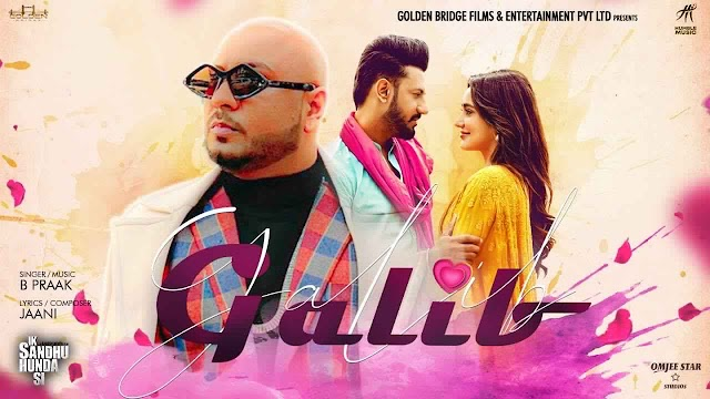 Galib Lyrics – B Praak | Gippy Grewal |  Neha Sharma