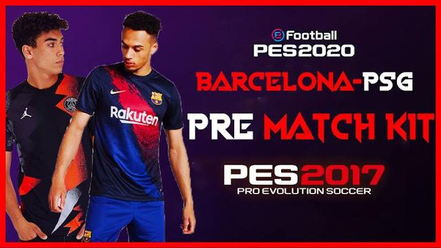 PES 2017 Barcelona & PSG Prematch Kit 2019/2020