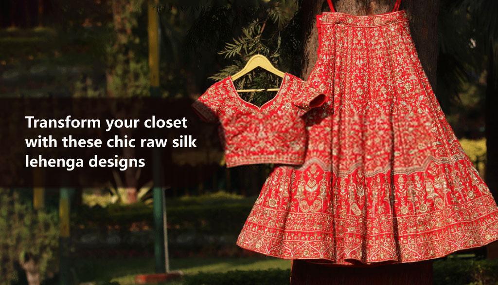 chic raw silk lehenga designs.