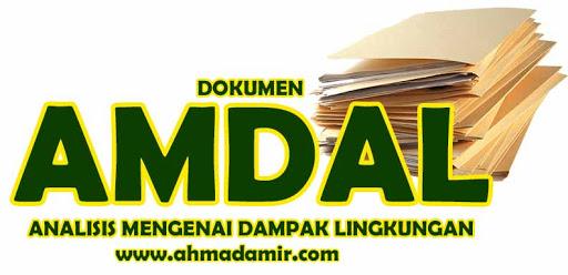 PENGERTIAN AMDAL, PROSEDUR AMDAL, PROSES AMDAL LENGKAP, APA ITU AMDAL, AMDAL, KENAPA AMDAL, AMDAL