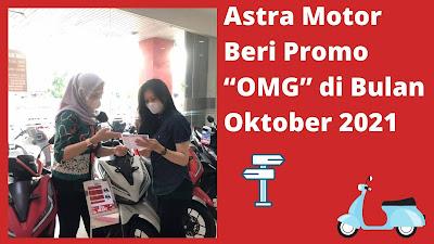 """Astra Motor Beri Promo """"OMG"""" di Bulan Oktober 2021"""