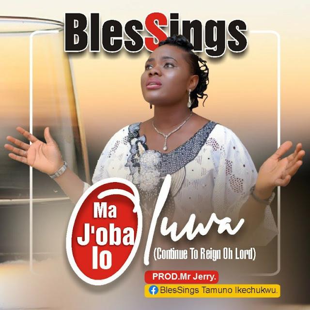 Audio: BlesSings – Ma J'Oba Lo Oluwa