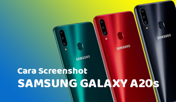 Cara Screenshot Samsung Galaxy A20s