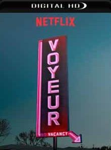 Voyeur 2018 Torrent Download – WEB-DL 720p e 1080p 5.1 Dublado / Dual Áudio