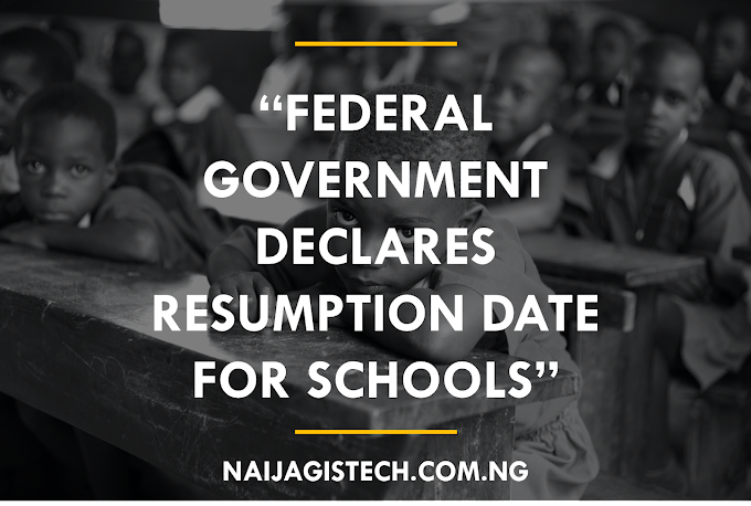 Federal Government Declares Resumption Date for Schools