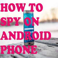 how to spy on android phone