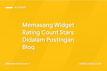 Cara Memasang Rating Count Stars Didalam Postingan Blog
