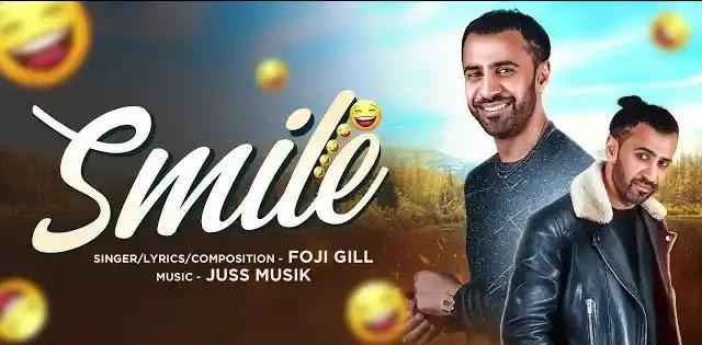 Foji Gill Smile Full Song Lyrics | latest punjabi songs 2020