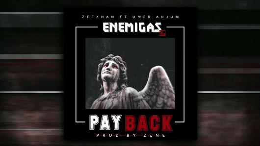 PAYBACK SONG LYRICS - Zeexhan ft Umer Anjum   Prod By Z4NE Lyrics Planet