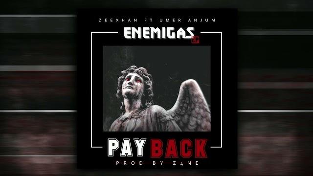 PAYBACK SONG LYRICS - Zeexhan ft Umer Anjum   Prod By Z4NE