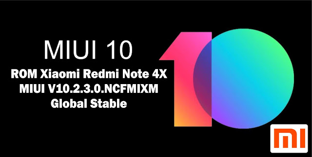 Download ROM Xiaomi Redmi Note 4X MIUI V10.2.3.0.NCFMIXM Global Stable