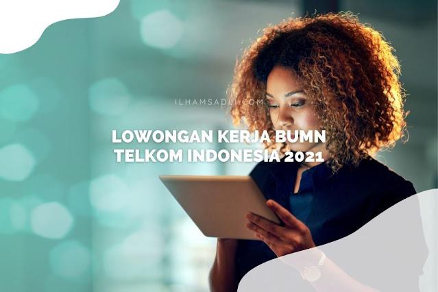 Lowongan Kerja BUMN Telkom Indonesia