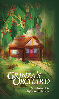 Grinza's Orchard: An Enchanted Tale for young adults by Leonard I. Eckhaus