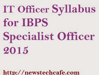 IT Officer Syllabusfor IBPS Specialist Officer 2015  Professional Knowledge