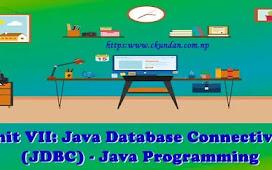 Unit VII: Java Database Connectivity (JDBC) – Java Programming