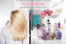 Fioletowe szampony i odżywki ochładzające pożółkły blond - 8 linii wartych wypróbowania
