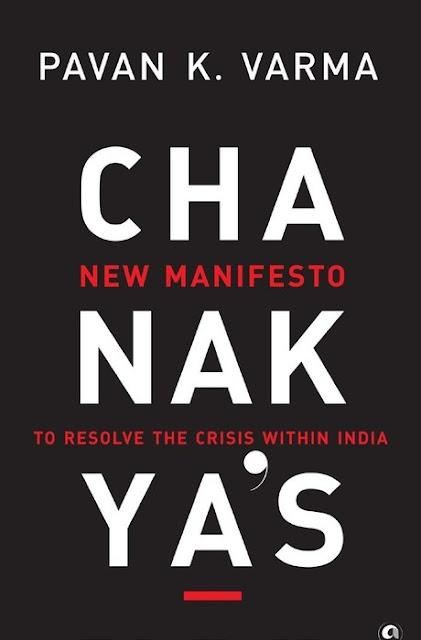 Chanakya's New Manifesto Pavan Varma