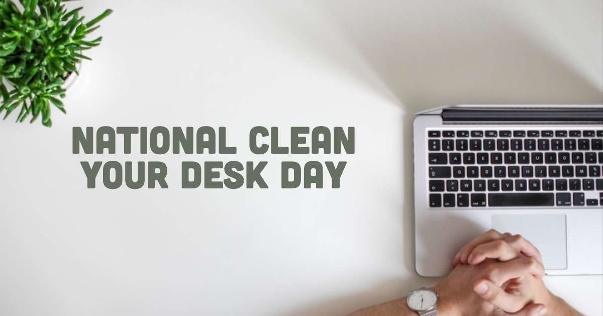 National Clean Your Desk Day Wishes Lovely Pics
