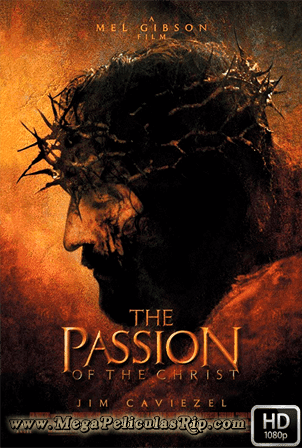 La Pasion De Cristo [1080p] [Latino-Arameo] [MEGA]
