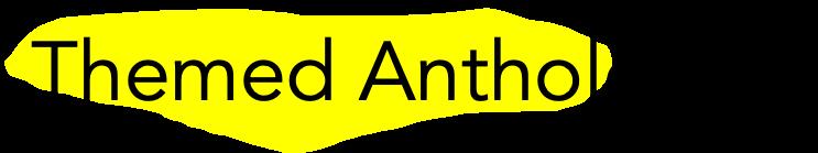 Themed Anthologies
