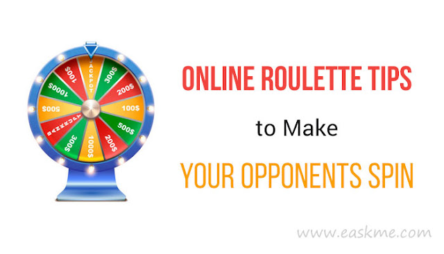 Online Roulette Tips to Make Your Opponents Spin: eAskme