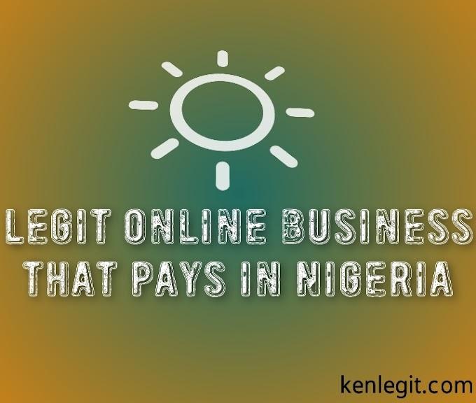 Legit online business that pays in nigeria
