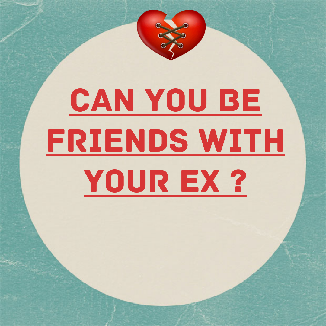 can we be friends with ex