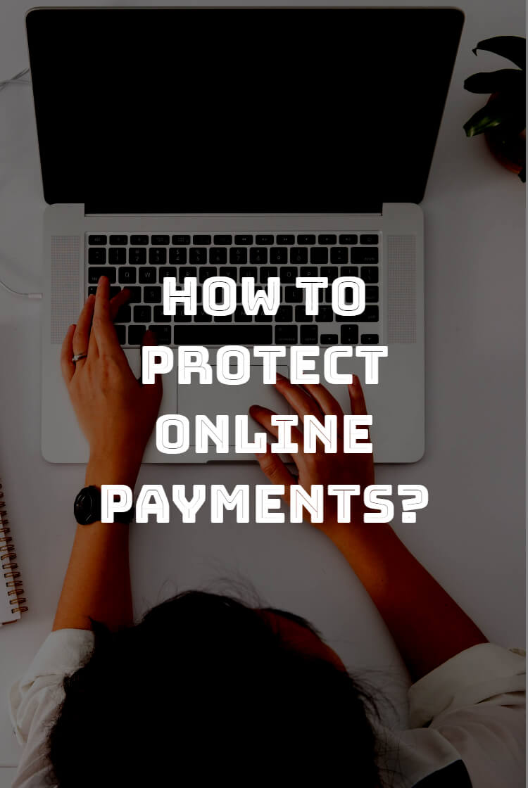 How to protect online Payments?