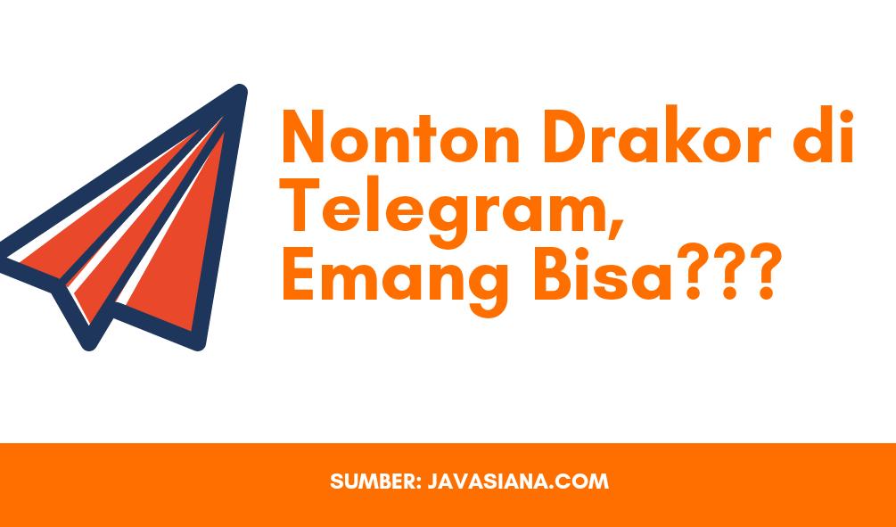 Cara Nonton Drakor (Drama Korea) di Aplikasi Telegram