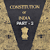 The constitution of India part - 3
