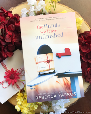New Release: The Things We Leave Unfinished by Rebecca Yarros + Excerpt | About That Story