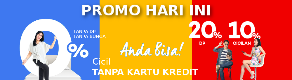 Promo Cicilan Tanpa DP untuk Furniture, DP Ringan untuk Handphone, Bunga Ringan untuk Laptop Tanpa Kartu Kredit Di Jakarta