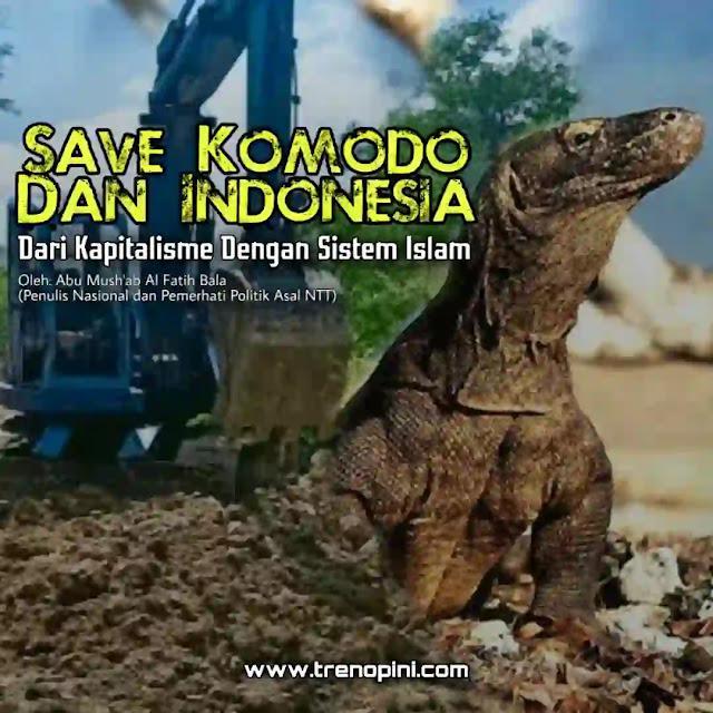 Komodo harus diselamatkan begitu juga manusia yang berada di wilayah Indonesia dari kekejaman kapitalisme global