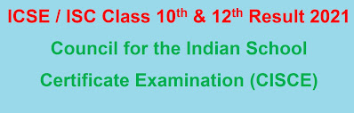 ICSE / ISC Board 10th & 12th Result Released 2021
