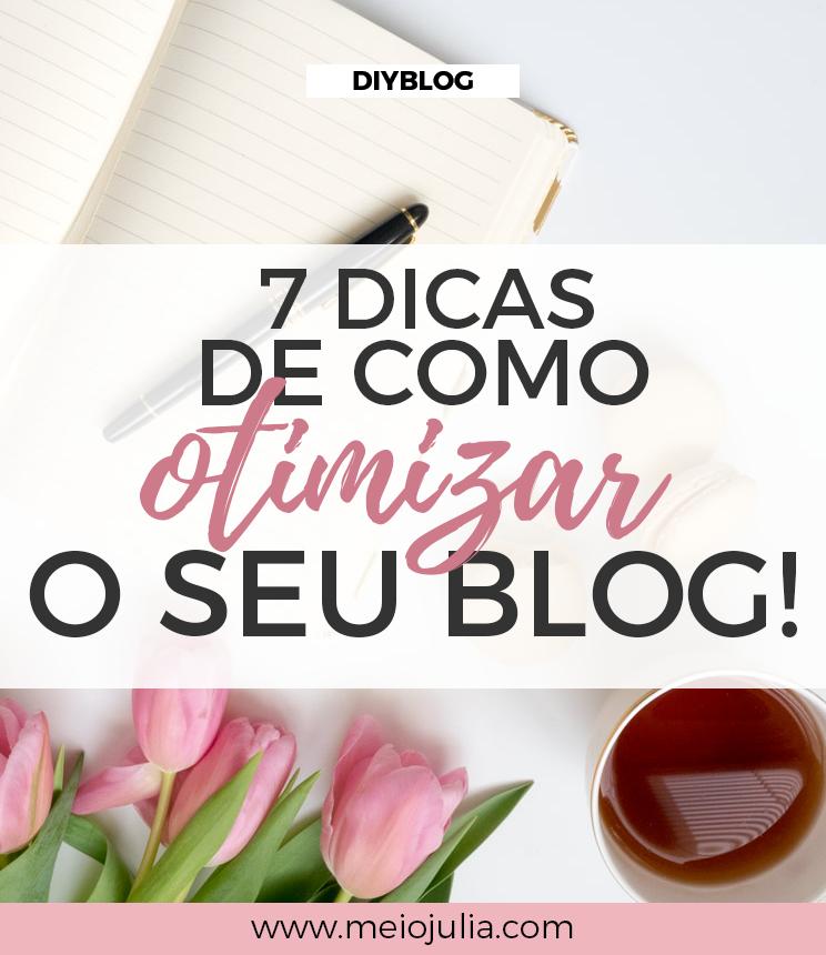 7 Dicas Para Otimizar O Seu Blog