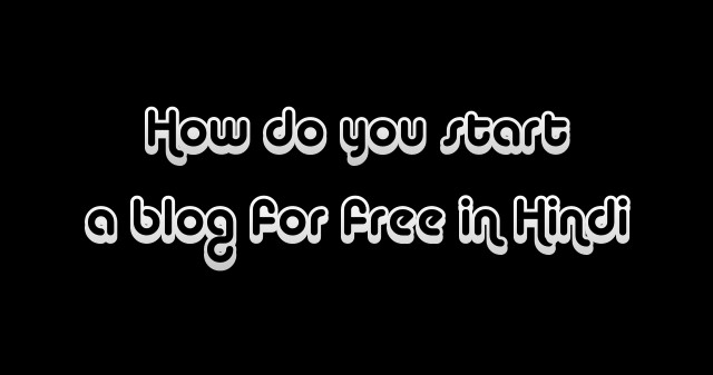 How do you start a blog for free in Hindi