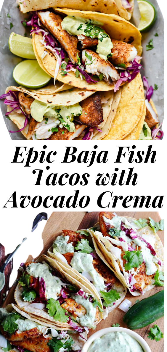 Epic Baja Fish Tacos with Avocado Crema