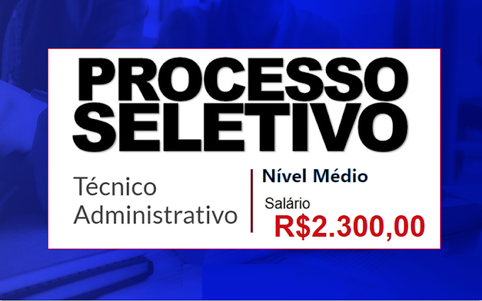 Aberto Processo Seletivo no RJ para Técnico Administrativo (Inscrições online). Salário de R$2.300,00