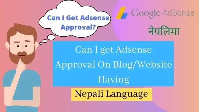 can i get adsense approval in website having nepali language