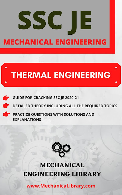 THERMAL ENGINEERING STUDY MATERIAL FOR SSC JE 2020-21 MECHANICAL ENGINEERING - THEORY, PRACTICE QUESTIONS AND SOLUTIONS - FREE DOWNLOAD PDF - MECHANICALIBRARY.COM