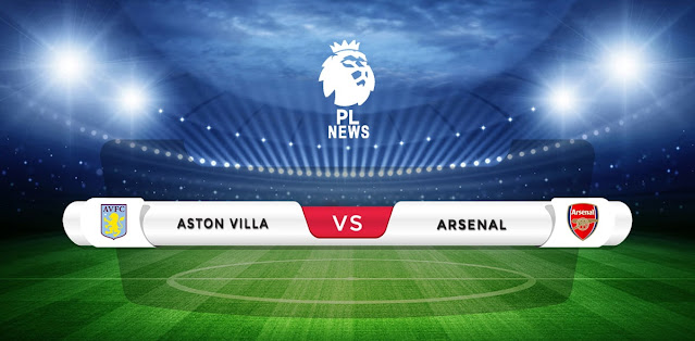 Aston Villa vs Arsenal Prediction & Match Preview
