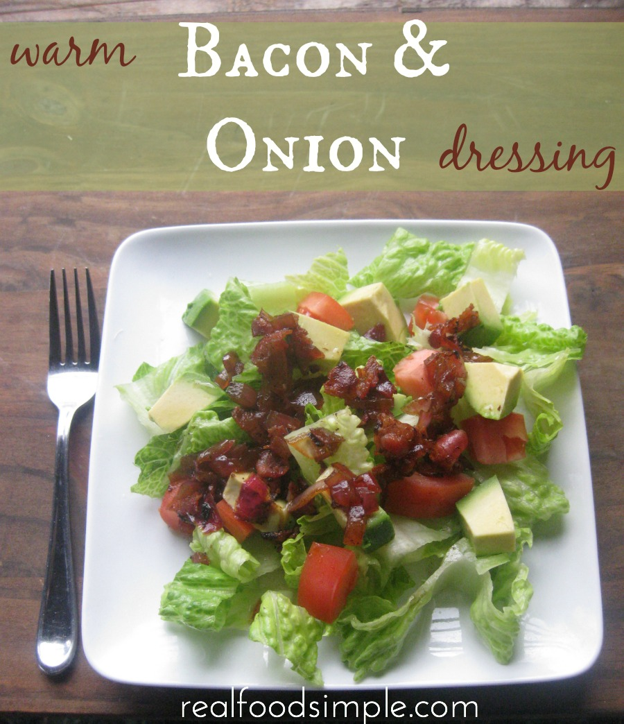 warm bacon & onion dressing - this is a simple real food dressing with only 4 components. It seems fancy, but it is so simple it will be your go to dressing to impress guests. | realfoodsimple.com