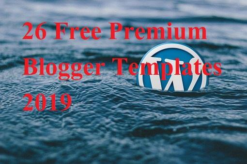26 PREMIUM BLOGGER TEMPLATES FREE DOWNLOAD 2019